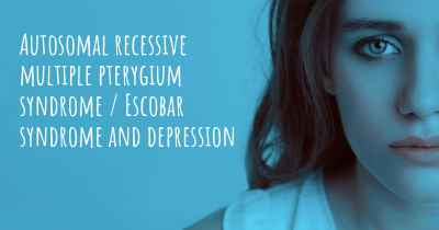 Autosomal recessive multiple pterygium syndrome / Escobar syndrome and depression