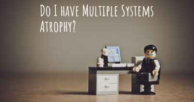 Do I have Multiple Systems Atrophy?