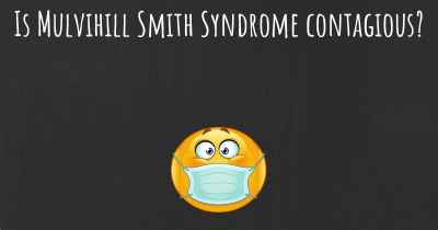 Is Mulvihill Smith Syndrome contagious?