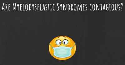 Is Myelodysplastic Syndromes contagious?