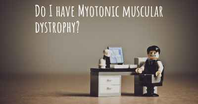 Do I have Myotonic muscular dystrophy?