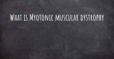 What is Myotonic muscular dystrophy