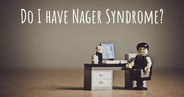 Do I have Nager Syndrome?