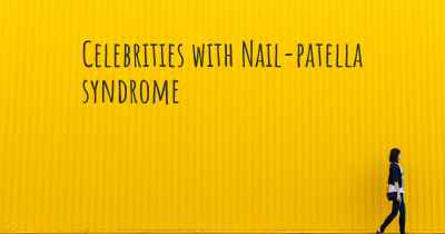 Celebrities with Nail-patella syndrome