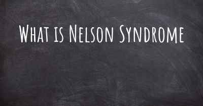 What is Nelson Syndrome
