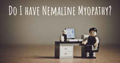 Do I have Nemaline Myopathy?