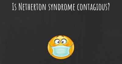 Is Netherton syndrome contagious?