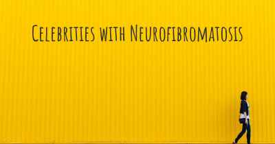Celebrities with Neurofibromatosis