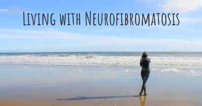 Living with Neurofibromatosis
