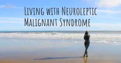 Living with Neuroleptic Malignant Syndrome
