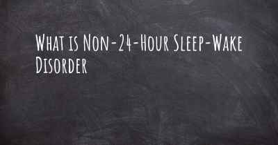 What is Non-24-Hour Sleep-Wake Disorder