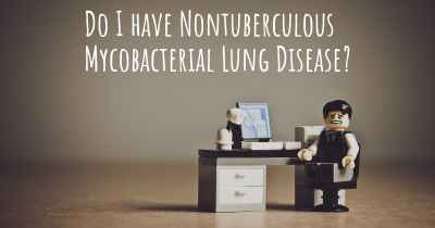 Do I have Nontuberculous Mycobacterial Lung Disease?