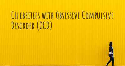 Celebrities with Obsessive Compulsive Disorder (OCD)
