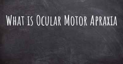 What is Ocular Motor Apraxia