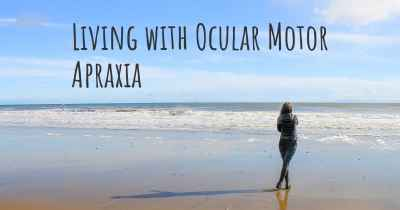 Living with Ocular Motor Apraxia