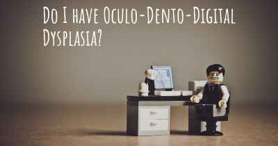 Do I have Oculo-Dento-Digital Dysplasia?