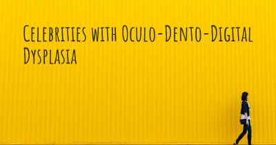 Celebrities with Oculo-Dento-Digital Dysplasia