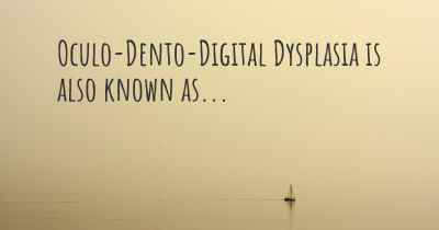 Oculo-Dento-Digital Dysplasia is also known as...