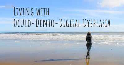 Living with Oculo-Dento-Digital Dysplasia