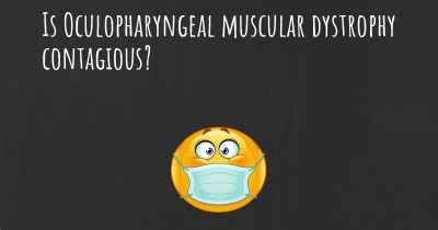Is Oculopharyngeal muscular dystrophy contagious?