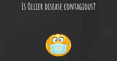 Is Ollier disease contagious?