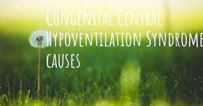 Congenital Central Hypoventilation Syndrome causes
