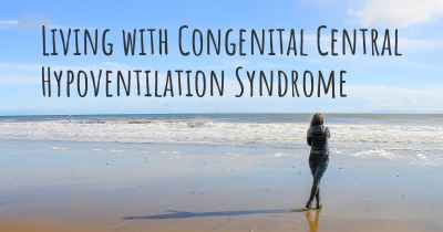 Living with Congenital Central Hypoventilation Syndrome