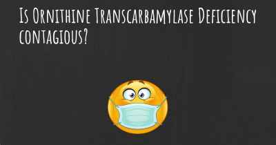 Is Ornithine Transcarbamylase Deficiency contagious?