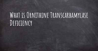 What is Ornithine Transcarbamylase Deficiency