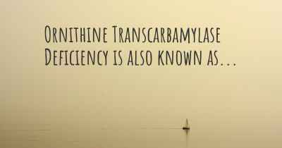 Ornithine Transcarbamylase Deficiency is also known as...