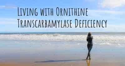 Living with Ornithine Transcarbamylase Deficiency