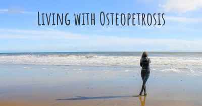 Living with Osteopetrosis