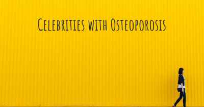Celebrities with Osteoporosis