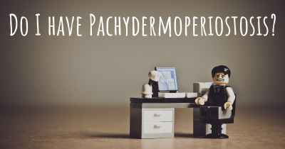 Do I have Pachydermoperiostosis?