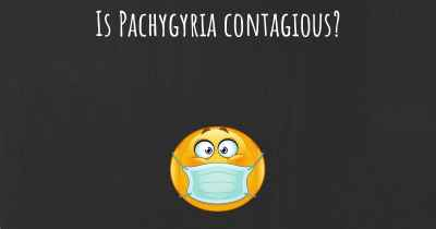Is Pachygyria contagious?