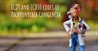 ICD9 and ICD10 codes of Pachyonychia Congenita