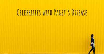 Celebrities with Paget's Disease