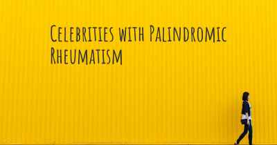 Celebrities with Palindromic Rheumatism