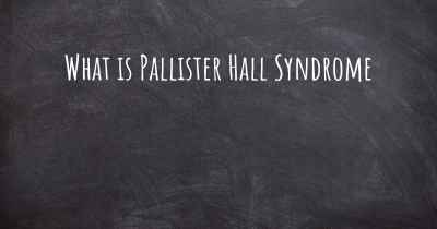 What is Pallister Hall Syndrome