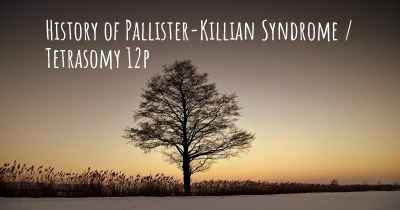 History of Pallister-Killian Syndrome / Tetrasomy 12p