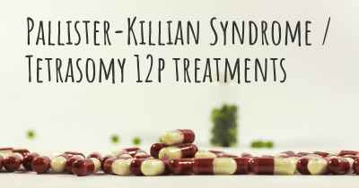 Pallister-Killian Syndrome / Tetrasomy 12p treatments