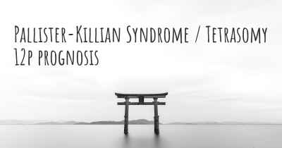 Pallister-Killian Syndrome / Tetrasomy 12p prognosis