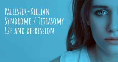 Pallister-Killian Syndrome / Tetrasomy 12p and depression