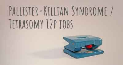 Pallister-Killian Syndrome / Tetrasomy 12p jobs