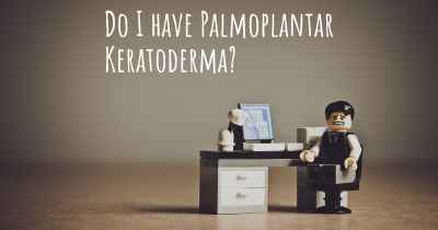 Do I have Palmoplantar Keratoderma?