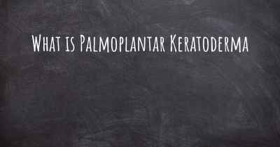 What is Palmoplantar Keratoderma
