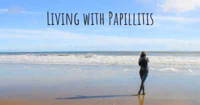Living with Papillitis