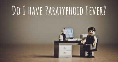 Do I have Paratyphoid Fever?