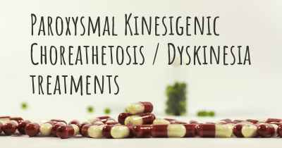 Paroxysmal Kinesigenic Choreathetosis / Dyskinesia treatments