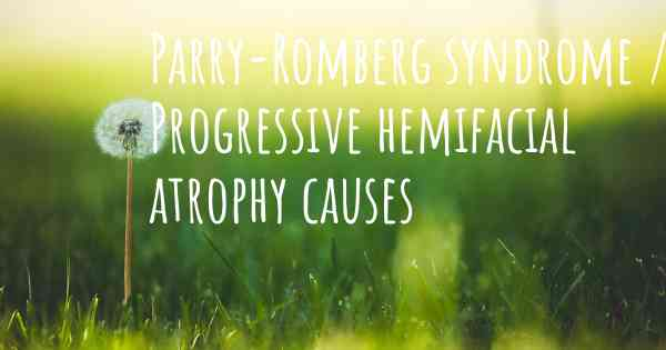 ▷ Which are the causes of Parry-Romberg syndrome